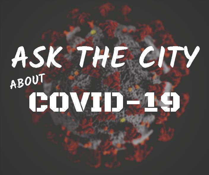 Ask the City COVID-19 Graphic Opens in new window